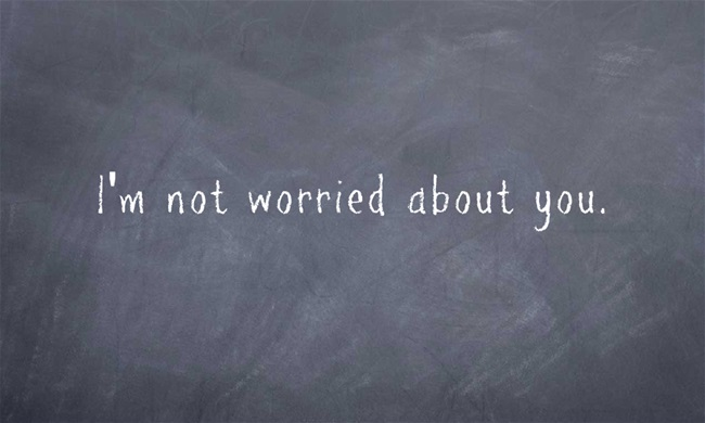 Im-not-worried-about-you